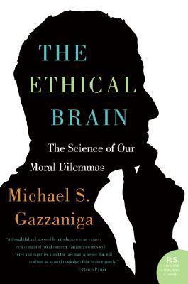 The Ethical Brain By Gazzaniga, Michael S.